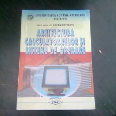 ARHITECTURA CALCULATOARELOR SI SISTEME DE OPERARE - CEZAR BOTEZATU