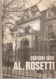 Cumpara ieftin Scrisori Catre Al. Rosetti (1916-1968) - Al. Rosetti