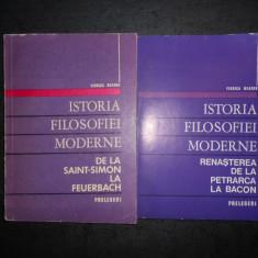 FLORICA NEAGOE - ISTORIA FILOSOFIEI MODERNE. PRELEGERI  2 volume