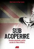 Sub acoperire | Rob Evans, Paul Lewis, ALL