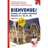 Bienvenue! Manual de limba franceza. Nivelurile A1, A2, B1, B2