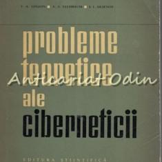 Probleme Teoretice Ale Ciberneticii - S. M. Saliutin - Tiraj: 7130 Exemplare