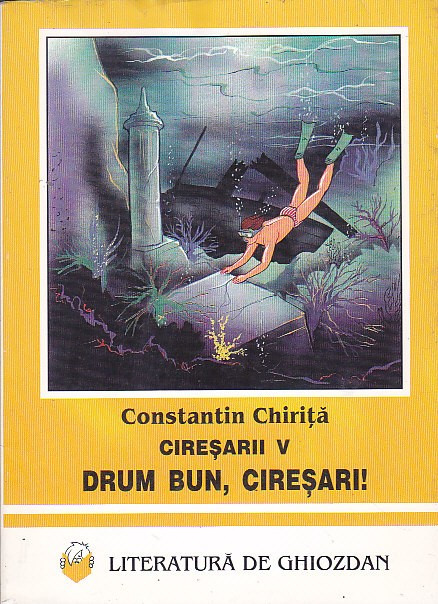CONSTANTIN CHIRITA - CIRESARII V - DRUM BUN CIRESARI
