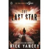 The 5th Wave. The Last Star - Rick Yancey