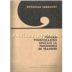 Procese Polistocastice Aplicate La Fenomenele De Transfer - Octavian Iordache