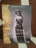 ULTIMA ROMANTICA VIATA REGINEI MARIA-HANNAH PAKULA