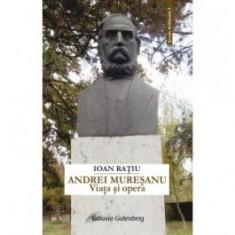 ANDREI MURESANU- Viata si opera