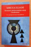 Romanul adolescentului miop. Gaudeamus. Editura Cartex, 2019 - Mircea Eliade, Cartex 2000