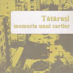 Tatarasi - memoria unui cartier