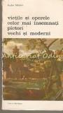 Cumpara ieftin Vietile Si Operele Celor Mai Insemnati Pictori Vechi Si Moderni