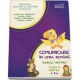 Manual pentru Comunicare in limba romana clasa I. Partea a II-a. Contine editia digitala - Cleopatra Mihailescu, Tudora Pitila