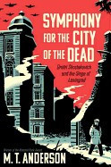 Symphony for the City of the Dead: Dmitri Shostakovich and the Siege of Leningrad foto