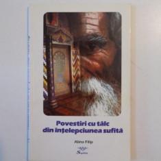 POVESTIRI CU TALC DIN INTELEPCIUNEA SUFITA de ALINA FILIP , 1999