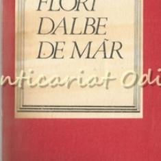 Flori Dalbe De Mar. Din Poezia Obiceiurilor De Iarna - Sabina Ispas