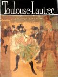 Toulouse-Lautrec, Clasicii Picturii Universale, Modest Morariu, 1980, Meridiane