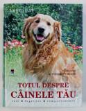 TOTUL DESPRE CAINELE TAU - RASE , INGRIJIRE , COMPORTAMENTE , coordonator ROUSSELET - BLANC , 2008