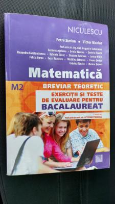 MATEMATICA M2 BREVIAR TEORETIC EXERCITII SI TESTE DE EVALUARE PENTRU BACALAUREAT foto
