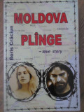 MOLDOVA PLANGE. LOVE STORY-BORIS CRACIUN