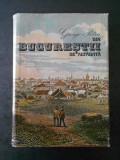 GEORGE POTRA - DIN BUCURESTII DE ALTADATA {1981}