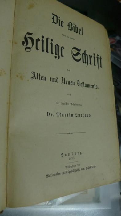 Die Bibel Hamburg 1893 (Vechiul si noul Testament) Limba germana sec. XIX BIBLIA