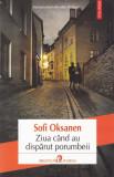 Ziua cand au disparut porumbeii - Sofi Oksanen