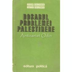 Dosarul Problemei Palestiniene - Rodica Georgescu, Mioara George