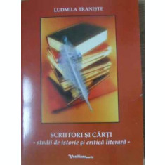 SCRIITORI SI CARTI STUDII DE ISTORIE SI CRITICA LITERARA - LUDMILA BRANISTE