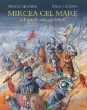 Mircea cel Mare si luptele sale cu turcii   Neagu Djuvara, Humanitas