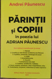 ANDREI PAUNESCU - PARINTII SI COPIII IN POEZIA LUI ADRIAN PAUNESCU {2019}