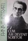 CUM AM DEVENIT SCRIITOR (JURNAL) - PANAIT ISTRATI