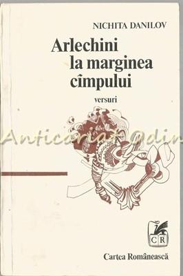 Arlechini La Marginea Cimpului. Versuri - Nichita Danilov
