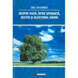 Despre viata, intre speranta, destin si blestemul iubirii, Emil Horomnea