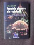SECRETELE PIERDUTE ALE RUGACIUNII - GREGG BRADEN
