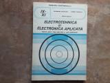 Electrotehnica Si Electronica Aplicata - Gh. Fratiloiu, 1994