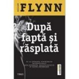 Dupa fapta si rasplata - Gillian Flynn. Traducere de Bogdan Perdivara, Trei