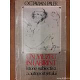 Un muzeu in labirint. Istorie subiectiva a autoportretului, Octavian Paler