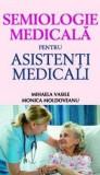 Semiologie medicala pentru asistenti medicali | Monica Moldoveanu, Mihaela Vasile