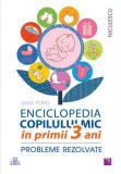Enciclopedia copilului mic în primii 3 ani. Probleme rezolvate