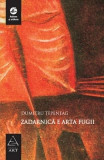 Zadarnica E Arta Fugii | Dumitru Tepeneag