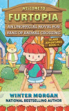 Welcome to Furtopia, Volume 1: An Unofficial Novel for Fans of Animal Crossing