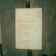 Iconoclasti si apostati contemporani - Ioan Gh. Savin