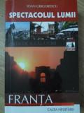 SPECTACOLUL LUMII. FRANTA - IOAN GRIGORESCU
