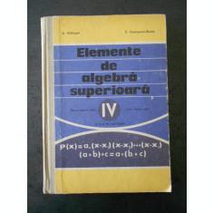 A. HOLLINGER - ELEMENTE DE ALGEBRA SUPERIOARA {manual anul IV liceu}