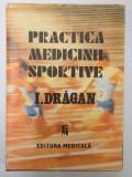 PRACTICA MEDICINII SPORTIVE - I. DRAGAN