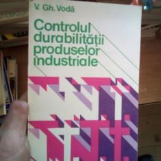 Controlul durabilitatii produselor industriale – V. Gh. Voda