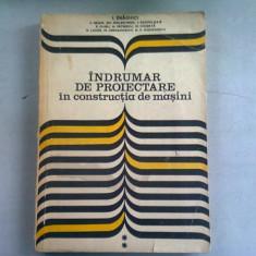 INDRUMAR DE PROIECTARE IN CONSTRUCTIA DE MASINI - I. DRAGHICI vol.ii