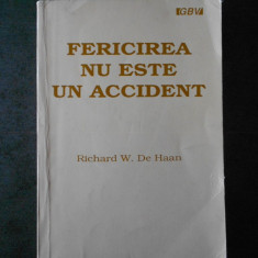 RICHARD W. DE HAAN - FERICIREA NU ESTE UN ACCIDENT