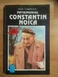 Dan Campean - Patrimoniul Constantin Noica, 3000 exemplare, editie bibliofila