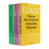 Mircea Eliade-Histoire des croyances et des idees religieuses-3 volume-1978