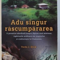 ADU SINGUR RASCUMPARAREA de VERDA J. GLICK , 2004